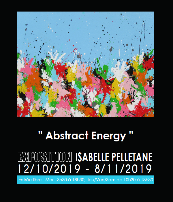 """Exhibition solo, """"Abtract Energy"""", Arts2be Gallery – WAVRE (BE)"""