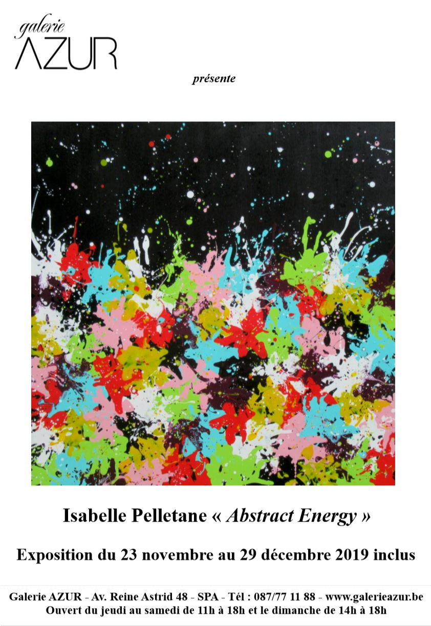 """Exhibition solo, """"Abtract Energy"""", Azur Gallery – SPA (BE)"""